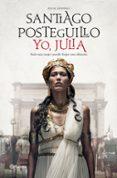 YO, JULIA (PREMIO PLANETA 2018) - 9788408197409 - SANTIAGO POSTEGUILLO