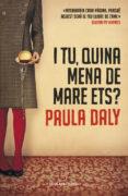 I TU, QUINA MENA DE MARE ETS? - 9788415961109 - PAULA DALY
