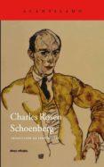 SCHOENBERG - 9788416011209 - CHARLES ROSEN
