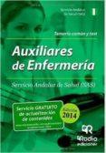AUXILIARES DE ENFERMERÍA DEL SAS. TEMARIO COMÚN Y TEST. - 9788416232109 - VV.AA.