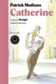 CATHERINE - 9788416290109 - PATRICK MODIANO