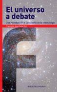 EL UNIVERSO A DEBATE - 9788416647309 - FRANCISCO JOSE SOLER GIL
