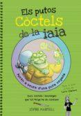 ELS PUTOS COCTELS DE LA IAIA - 9788416670109 - JOFRE MARTELL