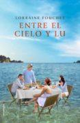 ENTRE EL CIELO Y LU - 9788416700509 - LORRAINE FOUCHET