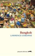 BANGKOK - 9788417109509 - LAWRENCE OSBORNE