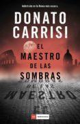 EL MAESTRO DE LAS SOMBRAS - 9788417128609 - DONATO CARRISI
