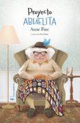 PROYECTO ABUELITA - 9788417281809 - ANNE FINE
