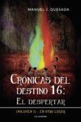 Libro de descarga gratuita de libros electrónicos CRÓNICAS DEL DESTINO 16: EL DESPERTAR (VOLUMEN I) (Literatura española) RTF iBook