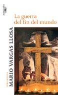 LA GUERRA DEL FIN DEL MUNDO - 9788420469409 - MARIO VARGAS LLOSA