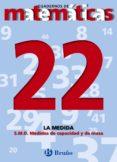 CUADERNOS DE MATEMATICAS 22: LA MEDIDA - 9788421642009 - VV.AA.