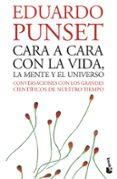 CARA A CARA CON LA VIDA, LA MENTE Y EL UNIVERSO - 9788423338009 - EDUARDO PUNSET