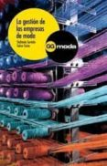 LA GESTION DE LAS EMPRESAS DE MODA - 9788425221309 - STEFANIA SAVIOLO