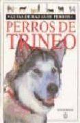 PERROS DE TRINEO (GUIAS DE RAZAS DE PERROS) - 9788428211109 - RAINER BRINKS