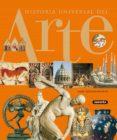 HISTORIA UNIVERSAL DEL ARTE - 9788430564309 - VV.AA.
