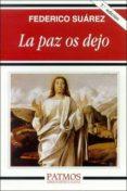 LA PAZ OS DEJO (7ª ED.) - 9788432116209 - FEDERICO SUAREZ VERDEGUER