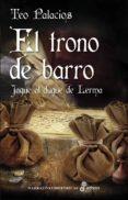 EL TRONO DEL BARRO - 9788435062909 - TEO PALACIOS