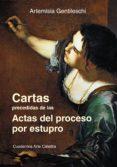 cartas precedidas de las actas del proceso por estupro (ebook)-artemisia gentileschi-9788437635309