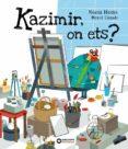 KAZIMIR, ON ETS? - 9788448946609 - NURIA HOMS