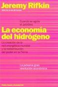 LA ECONOMIA DEL HIDROGENO: LA CREACION DE LA RED ENERGETICA MUNDI AL Y LA REDISTRIBUCION DEL PODER EN LA TIERRA - 9788449312809 - JEREMY RIFKIN