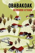 OBABAKOAK - 9788466332309 - BERNARDO ATXAGA
