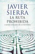 LA RUTA PROHIBIDA I ALTRES ENIGMES DE LA HISTORIA - 9788466408509 - JAVIER SIERRA