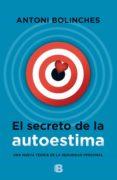 EL SECRETO DE LA AUTOESTIMA - 9788466657709 - ANTONI BOLINCHES