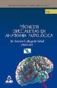 TECNICOS ESPECIALISTAS DE ANATOMIA PATOLOGICA DEL SERVICIO GALLEG O DE SALUD (SERGAS). TEST PARTE ESPECIFICA - 9788467616309 - VV.AA.