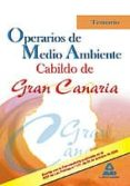 OPERARIOS DE MEDIO AMBIENTE DEL CABILDO DE GRAN CANARIA. TEMARIO - 9788467630909 - VV.AA.