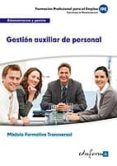 MFO980 (TRANSVERSAL). GESTION AUXILIAR DE PERSONAL. FAMILIA PROFE SIONAL ADMINISTRACION Y GESTION - 9788467688009 - VV.AA.