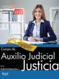 CUERPO DE AUXILIO JUDICIAL DE LA ADMINISTRACION DE JUSTICIA: TEST - 9788468169309 - DESCONOCIDO