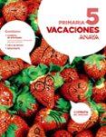VACACIONES 5. EDUCACION PRIMARIA ED 2016 - 9788469814109 - VV.AA.