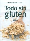 TODO SIN GLUTEN - 9788470914409 - CLAIRE (CLEA) CHAPOUTOT