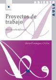 PROYECTOS DE TRABAJO: UNA ESCUELA DIFERENTE - 9788471337009 - GLORIA DOMINGUEZ CHILLON