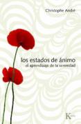 LOS ESTADOS DE ANIMOS: EL APRENDIZAJE DE LA SERENIDAD - 9788472457409 - CHRISTOPHE ANDRE