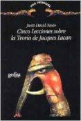 CINCO LECCIONES SOBRE LA TEORIA DE JACQUES LACAN - 9788474324709 - JUAN DAVID NASIO