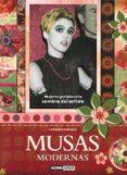 MUSAS MODERNAS: MUJERES GENIALES A LA SOMBRA DEL ARTISTA - 9788475567709 - CARMEN DOMINGO