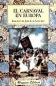 EL CARNAVAL EN EUROPA - 9788478133109 - JOSE LUIS SANCHEZ