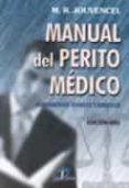 MANUAL DEL PERITO MEDICO: FUNDAMENTOS TECNICOS Y JURIDICOS - 9788479785109 - M.R. JOUVENCEL