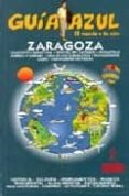 ZARAGOZA (GUIA AZUL) - 9788480236409 - VV.AA.