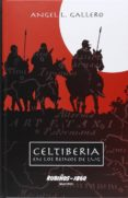 CELTIBERIA: EN LOS REINOS DE LUG - 9788480411509 - ANGEL L. GALLERO