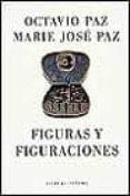 FIGURAS Y FIGURACIONES - 9788481092509 - OCTAVIO PAZ