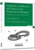 CAPTACION Y FIDELIZACION DEL CLIENTE EN LOS DESPACHOS DE ABOGADOS - 9788490145609 - OSCAR FERNANDEZ LEON