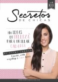 SECRETOS DE CHICAS. MIS IDEAS DE BELLEZA PARA BRILLAR CADA DIA - 9788490434109 - PATRY JORDAN