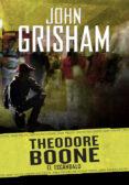 THEODORE BOONE 6 : EL ESCANDALO - 9788490437209 - JOHN GRISHAM