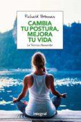 CAMBIA TU POSTURA, MEJORA TU VIDA: LA TECNICA ALEXANDER - 9788491180609 - RICHARD BRENNAN
