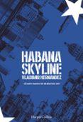 HABANA SKYLINE - 9788491392309 - VLADIMIR HERNANDEZ
