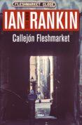 callejón fleshmarket (ebook)-ian rankin-9788491872009