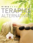 TERAPIAS ALTERNATIVAS - 9788492678709 - VV.AA.