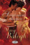 (PE) SIMPLEMENTE MAGICO - 9788492916009 - MARY BALOGH
