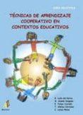 TECNICAS DE APRENDIZAJE COOPERATIVO EN CONTEXTOS EDUCATIVOS - 9788493408909 - VV.AA.